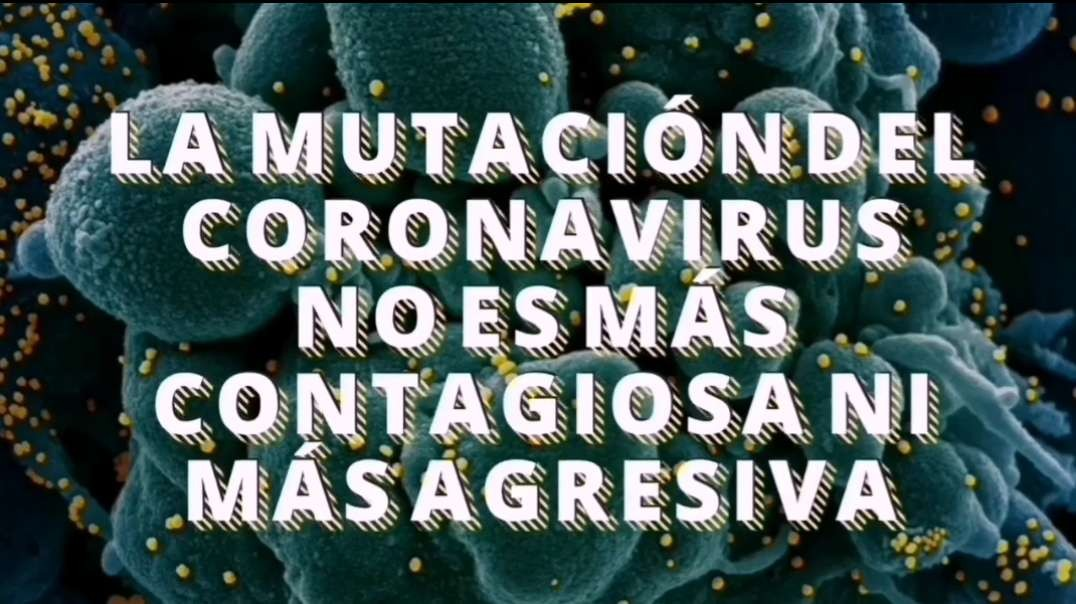 La mutación del coronavirus no es más contagiosa ni más agresiva