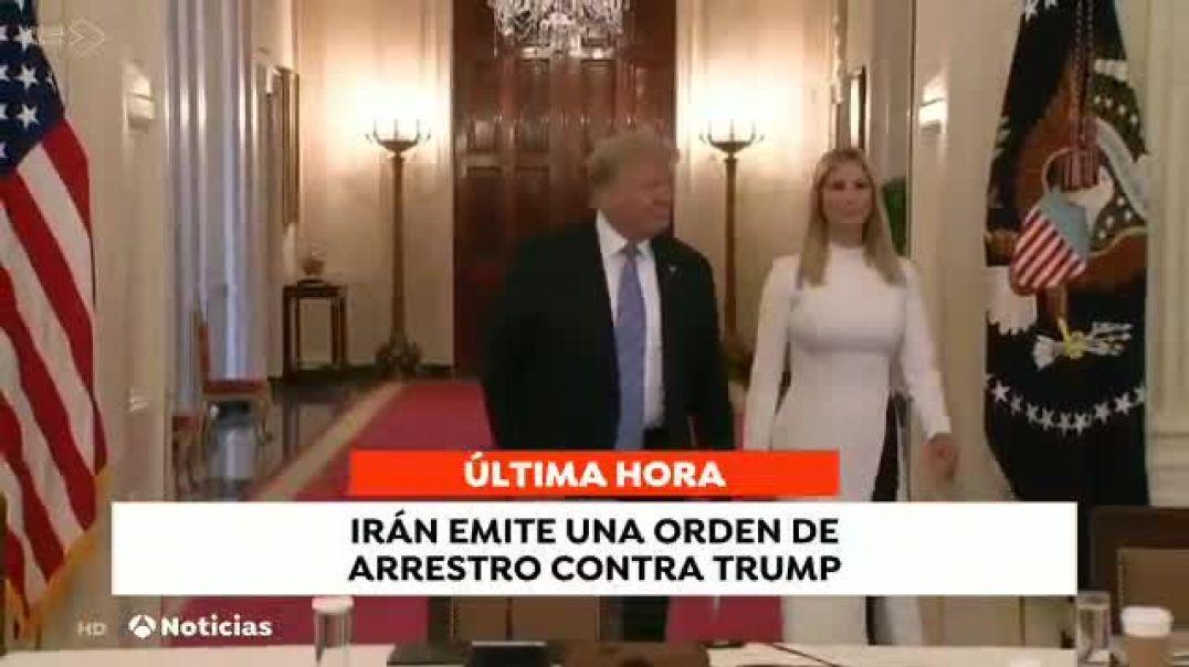 Irán emite una orden de arresto contra Donald Trump.