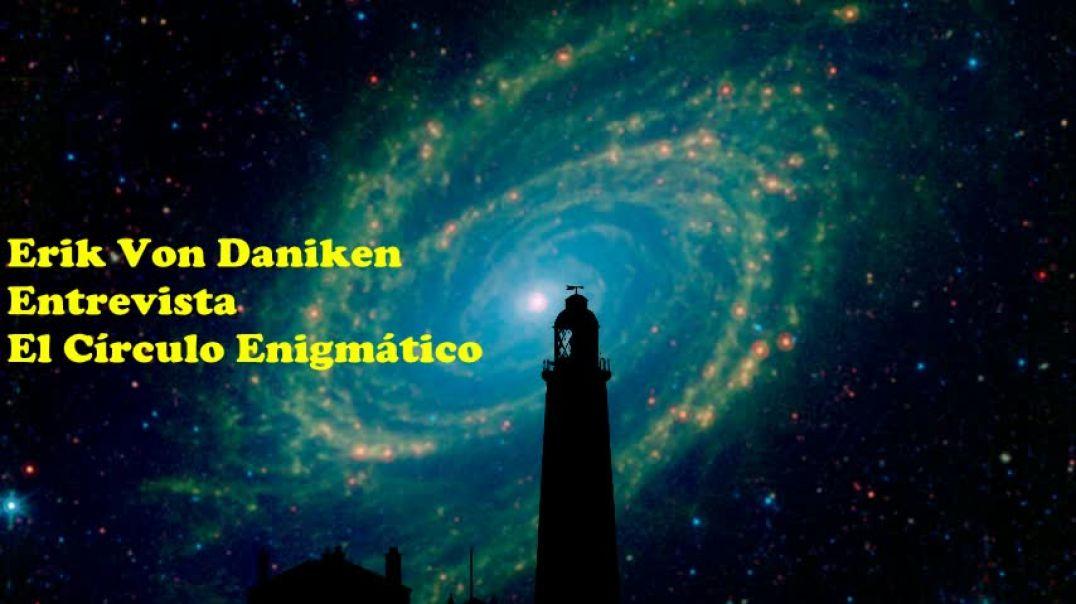 Erik Von Daniken entrevista en El Círculo Enigmático
