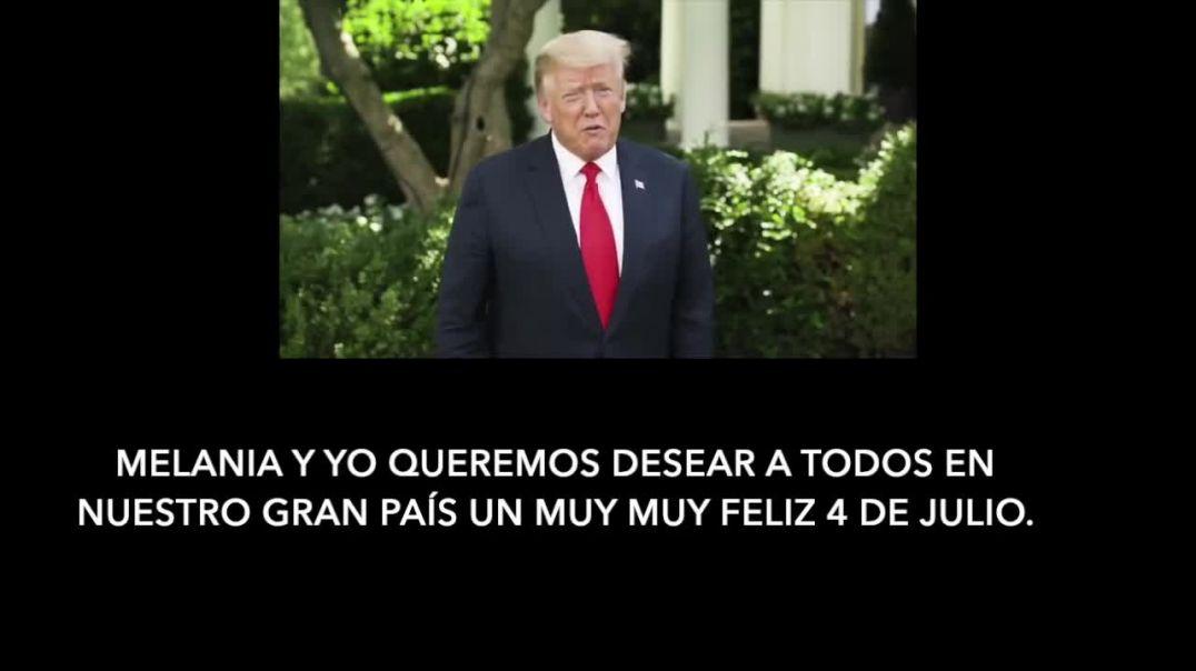 Mensaje del Presidente Trump 4-JUL-2020.