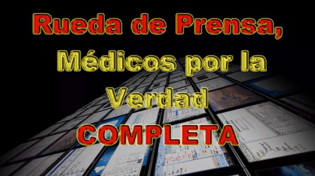 Conferencia de Prensa de MEDICOS POR LA VERDAD - Censurado en YouTube por incitación a la Violencia