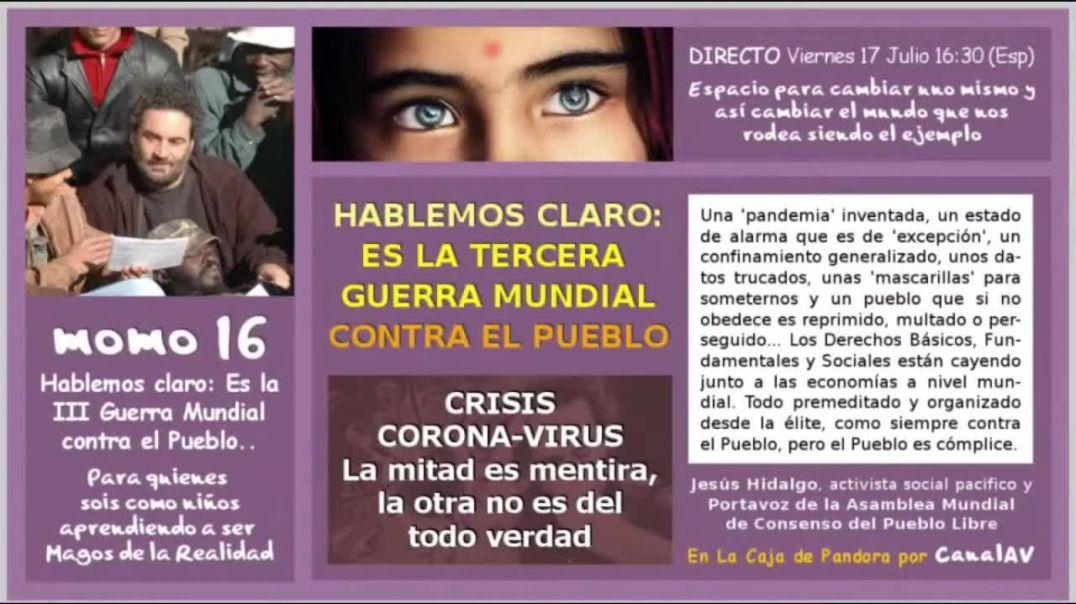 momo 16 - HABLEMOS CLARO_ ES LA III GUERRA MUNDIAL CONTRA EL PUEBLO