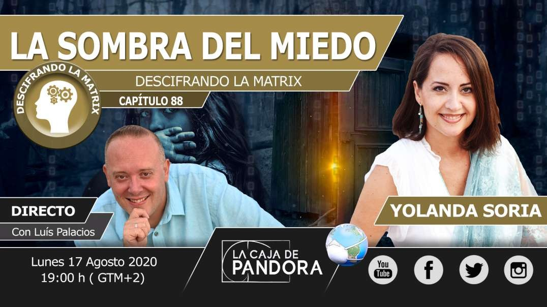 LA SOMBRA DEL MIEDO por Yolanda Soria & Luis Palacios - Descifrando la Matrix 88
