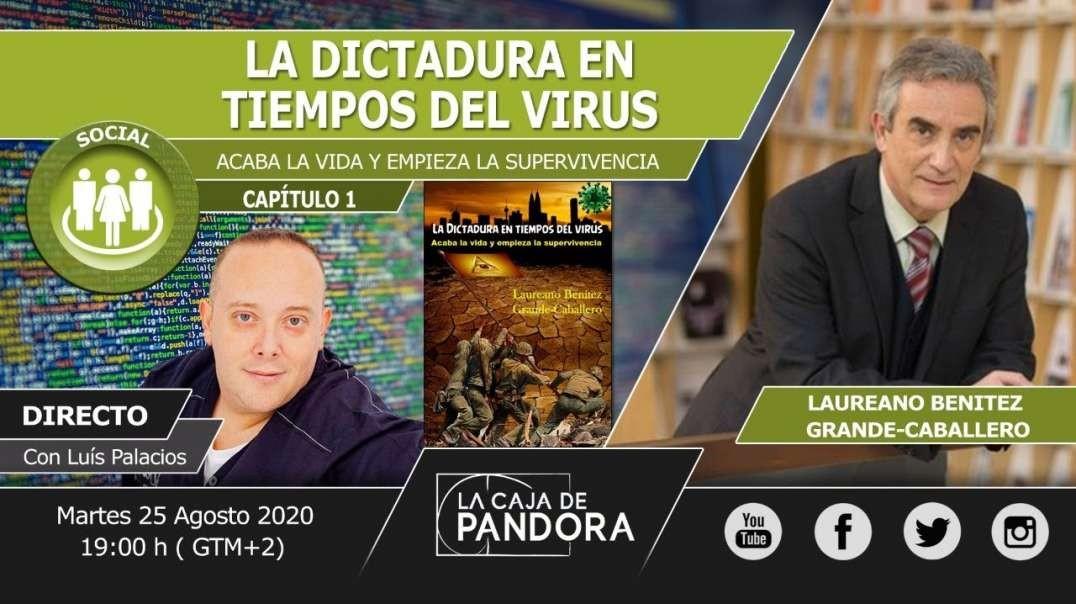LA DICTADURA EN TIEMPOS DEL VIRUS _ ACABA LA VIDA Y EMPIEZA LA SUPERVIVENCIA con Laureano J