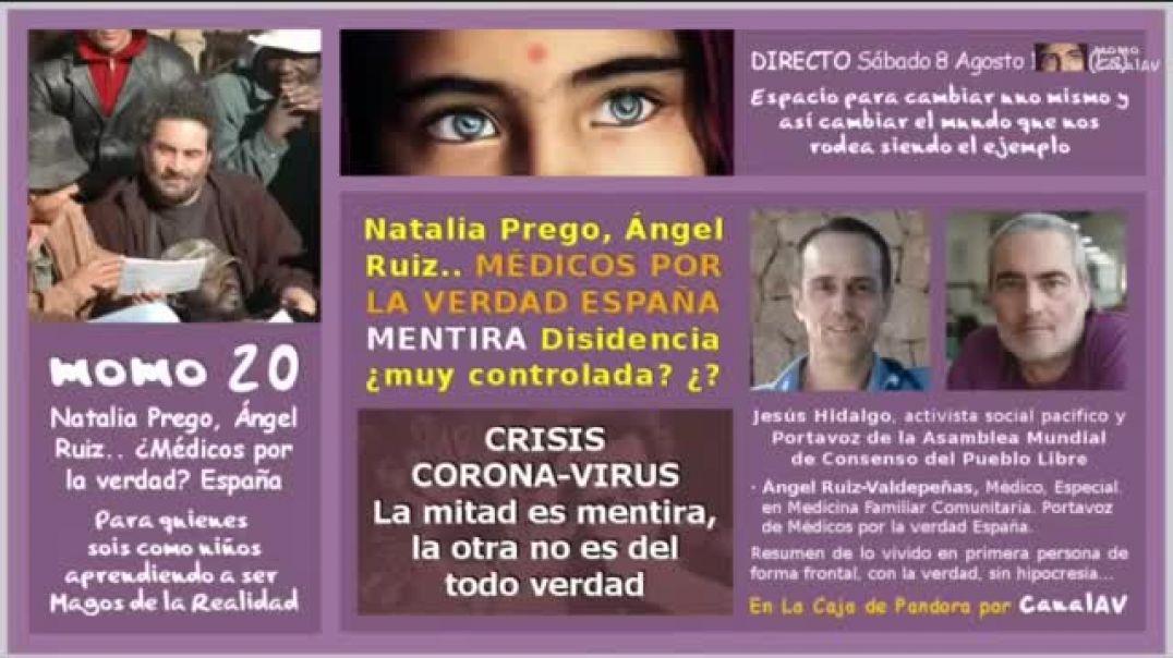 momo 20 - Natalia Prego, Ángel Ruiz-Valdepeñas... MÉDICOS POR LA VERDAD ESPAÑA MENTIRA...