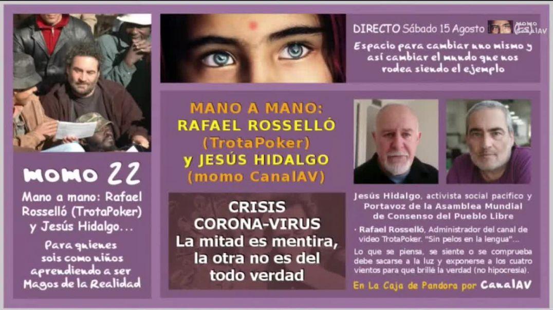 momo 22 - MANO A MANO- RAFAEL ROSSELLO (TrotaPoker) y JESUS HIDALGO (momo CanalAV)
