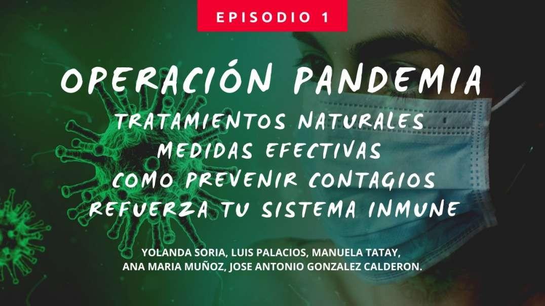 OPERACIÓN PANDEMIA 1. TRATAMIENTOS NATURALES con Yolanda, Luis, Ana, Manuela, José Antonio