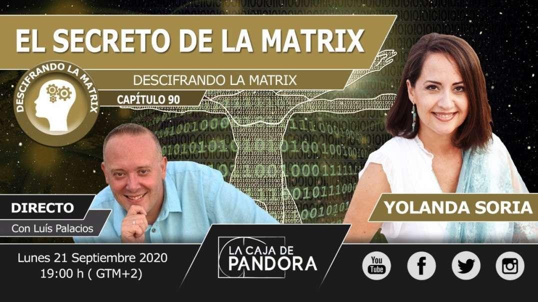 EL SECRETO DE LA MATRIX por Yolanda Soria & Luis Palacios - Descifrando la Matrix 90 (72