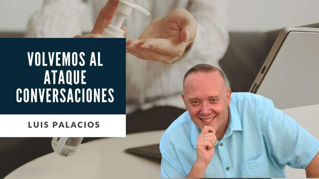 VOLVEMOS AL ATAQUE - CONVERSACIONES con Luis Palacios