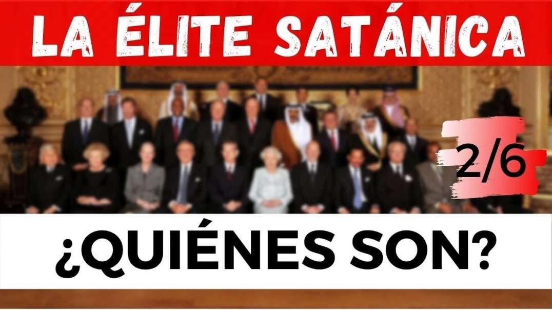 LA ÉLITE SATANICA - 2/6 - ¿QUIÉN SON?