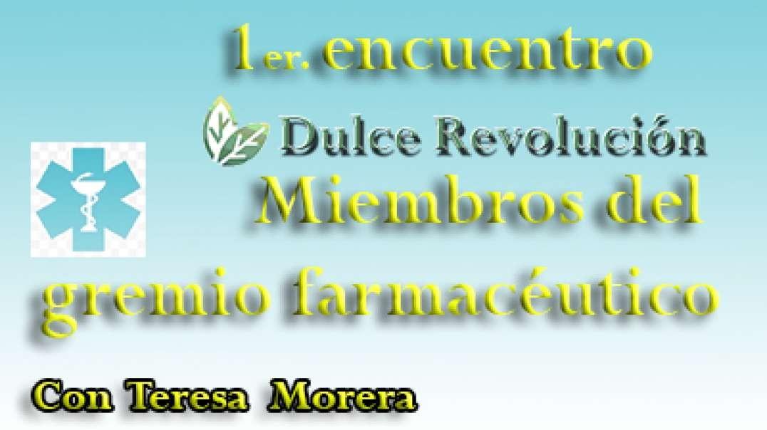 1er. encuentro Dulce Revolución-Gremio de las farmacias. Con Teresa Morera.