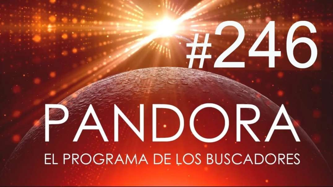 PANDORA #246: ¿Qué pasará el 16 de octubre? - Conciencia Global - 10 Hábitos de Gente Extraordinaria