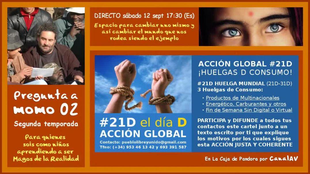 Pregunta a momo 02 - #21D - ACCIÓN GLOBAL DEL PUEBLO (720p_30fps_H264-192kbit_AAC)