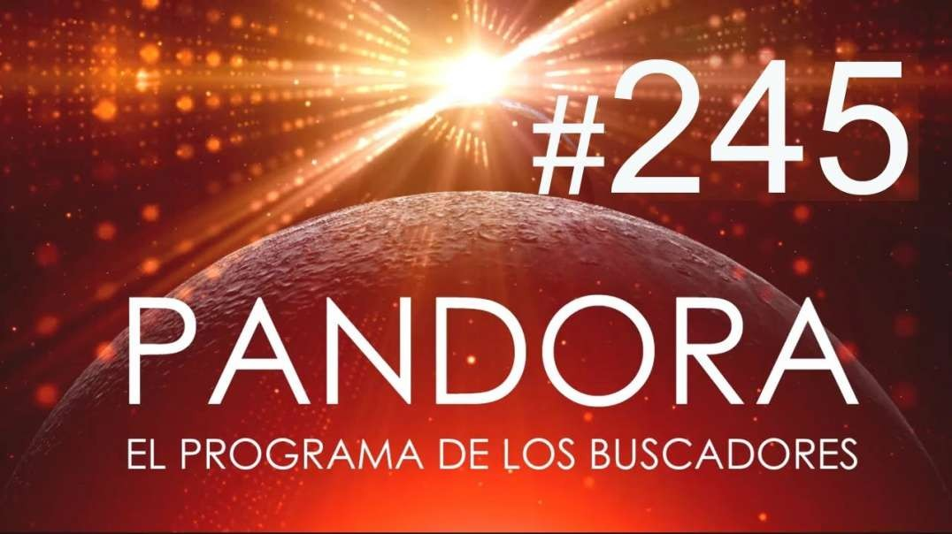 PANDORA #245_ Ciencia Prohibida - Misterios de Magdala - Tu Cuerpo te habla (1080p_30fps_H264-128kbi