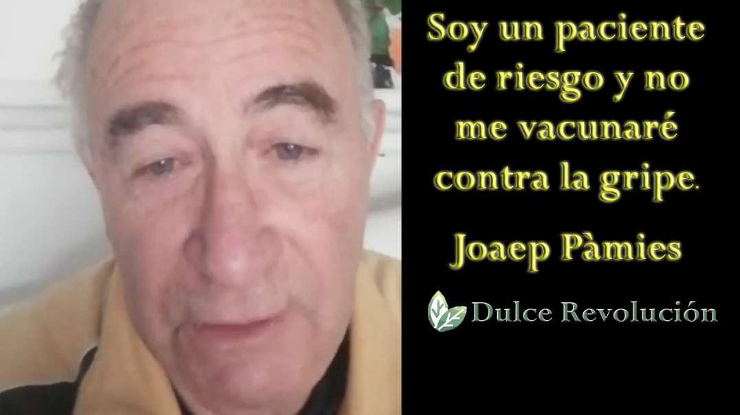 Soy un paciente de riesgo y no me vacunaré para la gripe. Josep Pàmies.