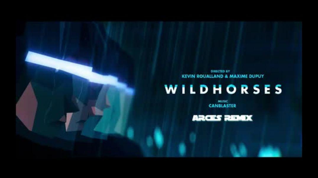 Canblaster - Wild Horses (Arces Remix)