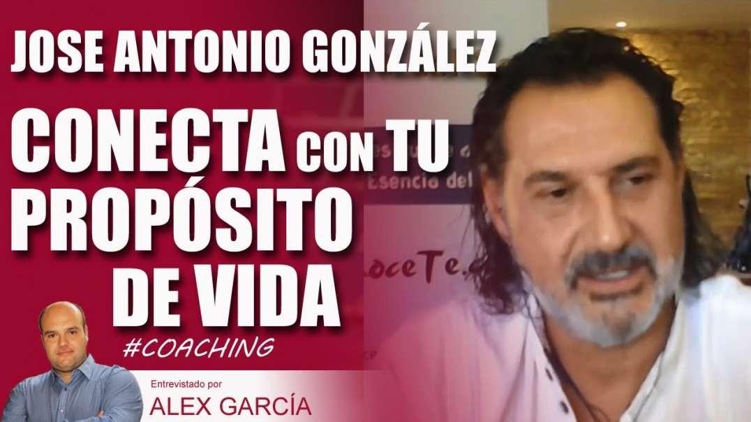CONECTA CON TU PROPÓSITO DE VIDA, con Jose Antonio González Calderón