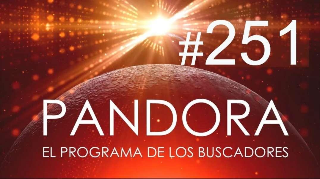 PANDORA #251: Distorsión y Conciencia - Deseos Cumplidos - ¿Qué pasará a finales de octubre?