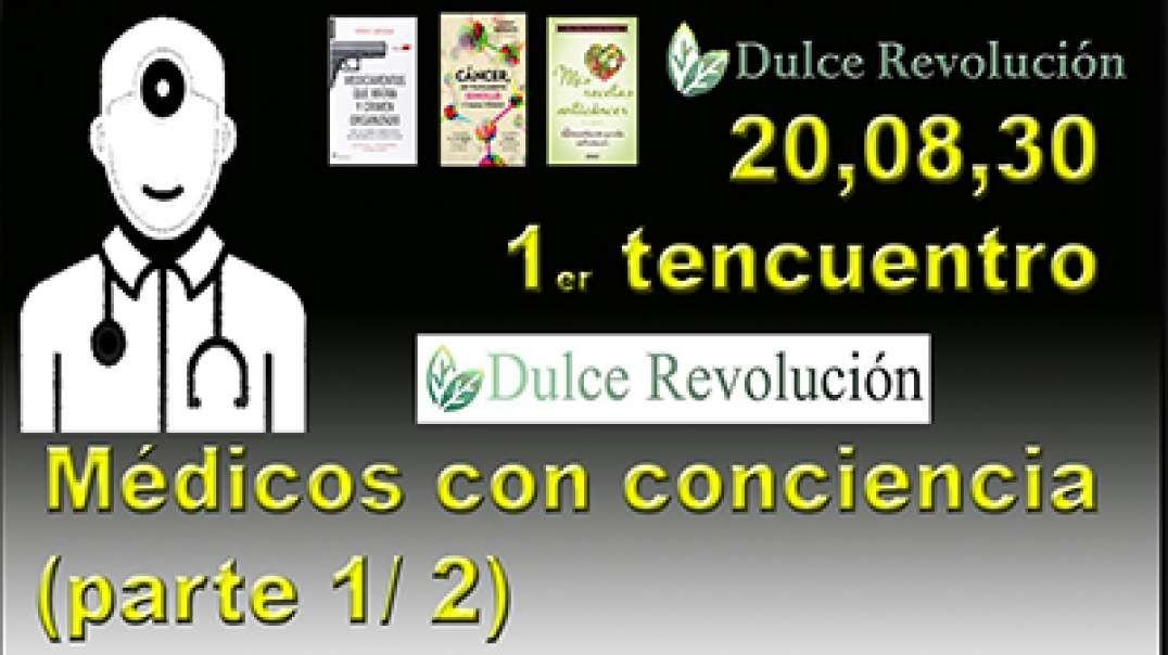 20,08,30 - 1ª tencuentro Dulce Revolución - Médicos con conciencia (parte 1)