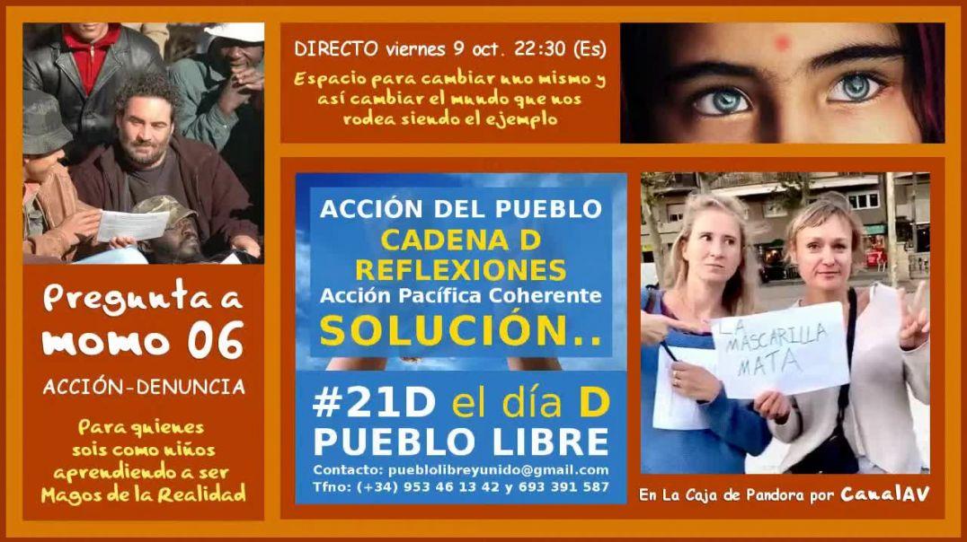 Pregunta a momo 06 - CADENA DE REFLEXIONES - ACCIÓN_DENUNCIA - SOLUCIÓN PLANDEMIA (720p_30fps_H264-1