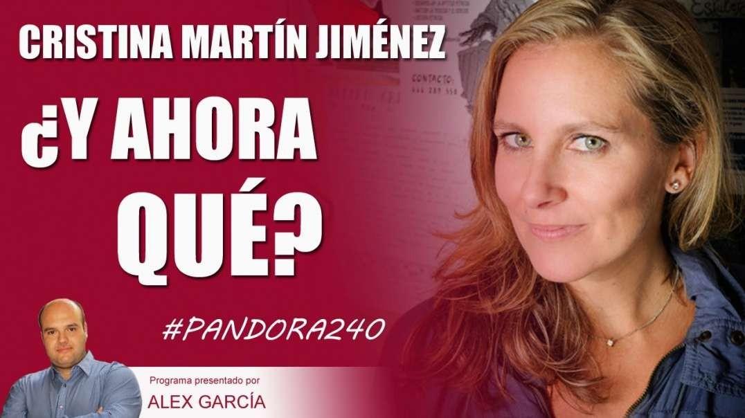 PANDORA #240: ¿Y AHORA QUÉ? Con Cristina Martín Jiménez