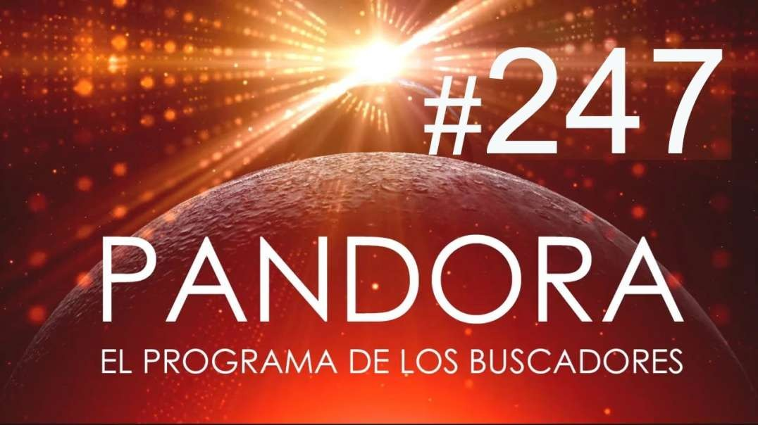 PANDORA #247: Gana Poder, Maneja Tu Energía - El Ser Cuántico - Tu Propósito de Vida