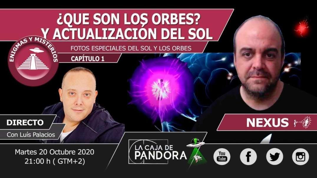 ESPECIAL ¿QUE SON LOS ORBES_ Y ACTUALIZACIÓN DEL SOL con Nexus