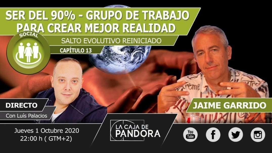 SER del 90% - Grupo de Trabajo para Crear Mejor Realidad con Jaime Garrido, Nuria García + José Diaz