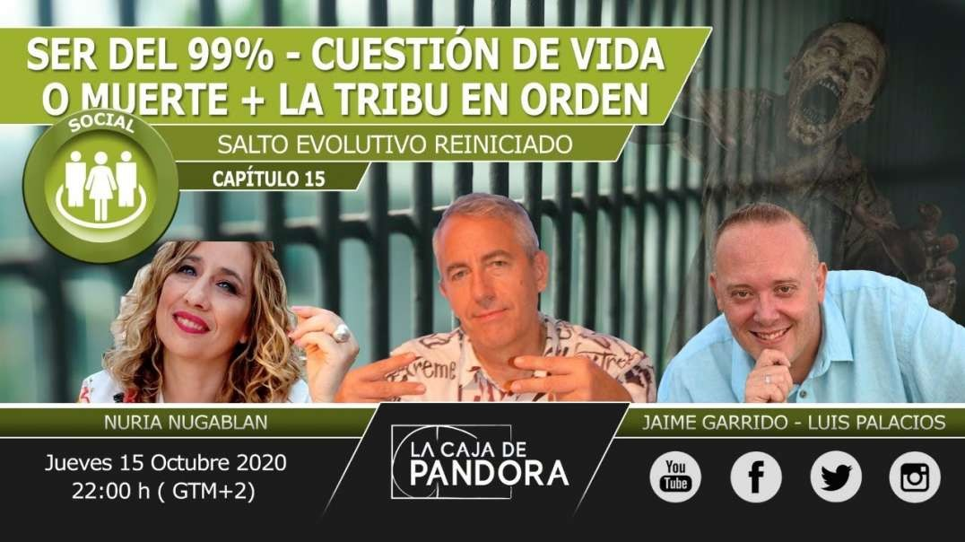 SER del 99%; CUESTIÓN de VIDA o ZOMBIFICACIÓN + La TRIBU EN ORDEN con Jaime Garrido