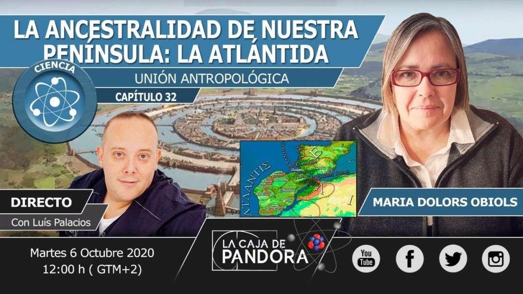 LA ANCESTRALIDAD DE NUESTRA PENÍNSULA_ LA ATLÁNTIDA, UNIÓN ANTROPOLÓGICA  con María D