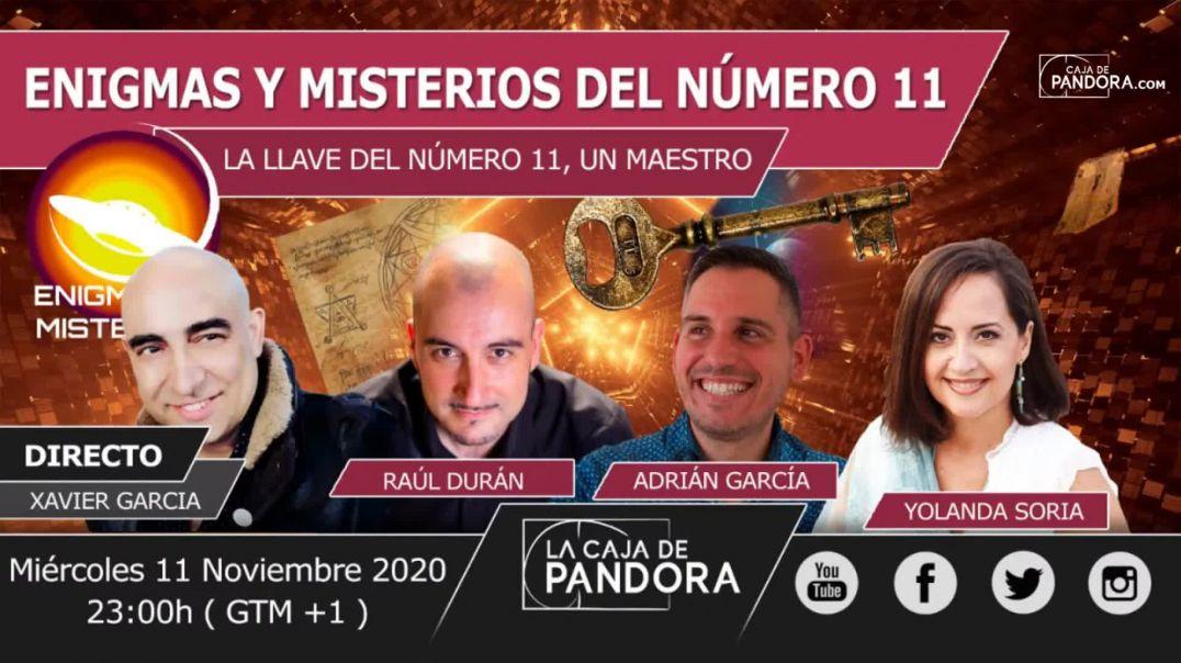 ENIGMAS Y MISTERIOS DEL NUMERO 11 con Adrián García, Raúl Duran, Yolanda Soria, Xavier García
