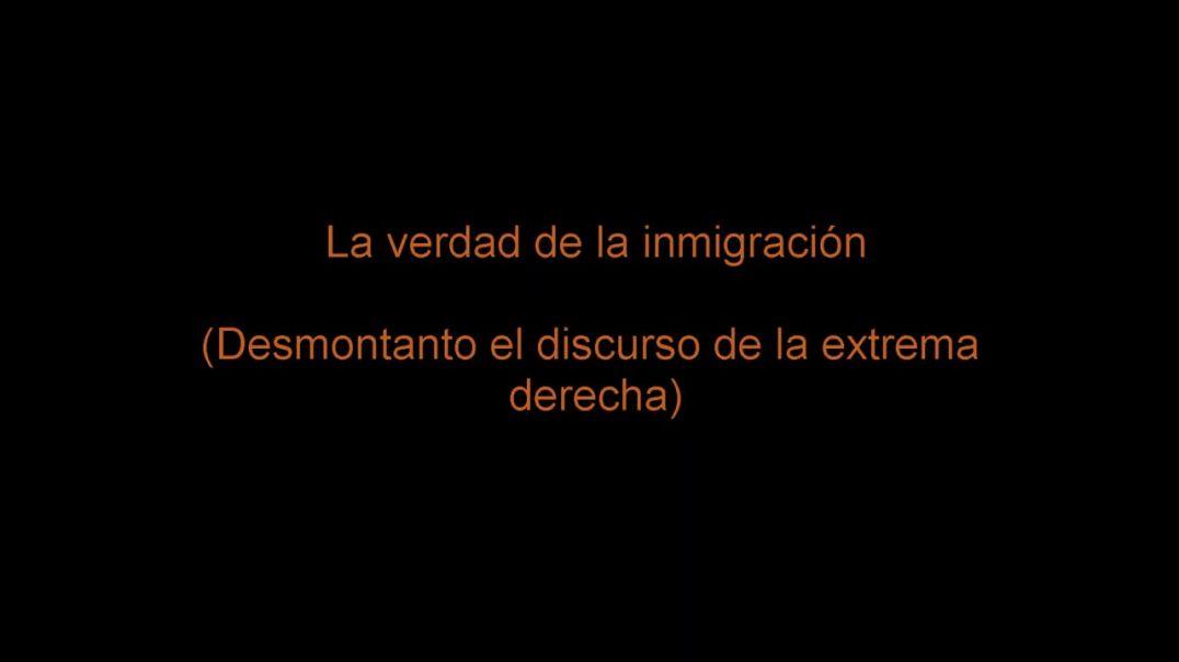 La verdad de la inmigración
