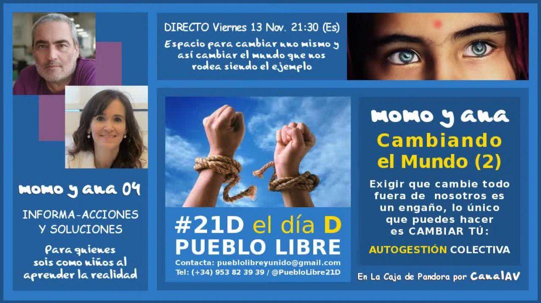 momo y ana 04 · CAMBIANDO EL MUNDO: AUTOGESTIÓN COLECTIVA