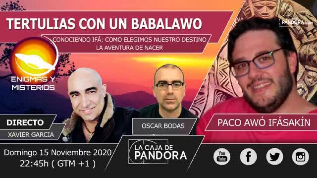 ENIGMAS Y MISTERIOS: TERTULIAS CON UN BABALAWO presenta Xavier Garcia y Oscar Bodas