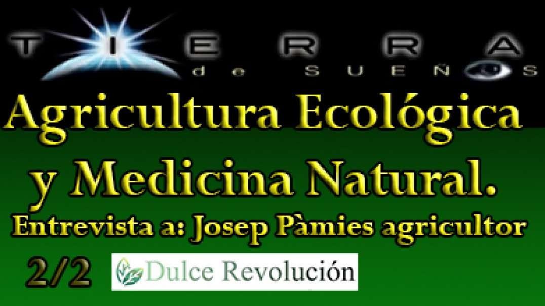 Agricultura Ecológica y Medicina Natural (2a parte) Entrevista a Josep Pàmies-agricultor.
