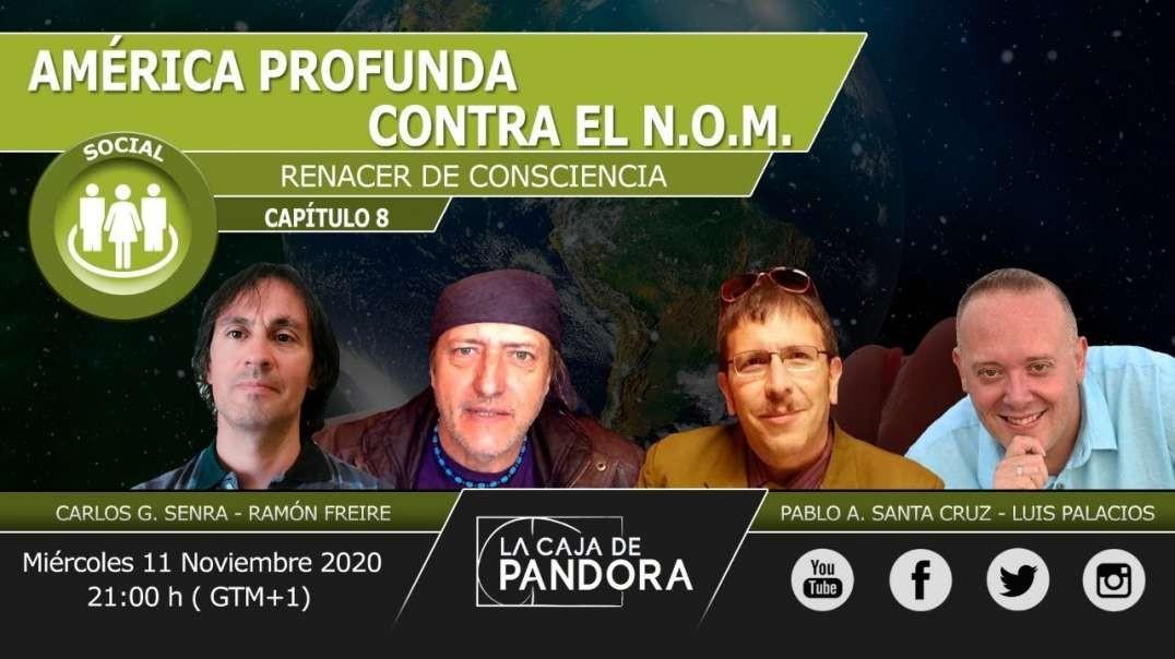 AMÉRICA PROFUNDA CONTRA EL N.O.M. Ramón Freire, Pablo Adolfo Santa Cruz, Carlos Senra y Luis