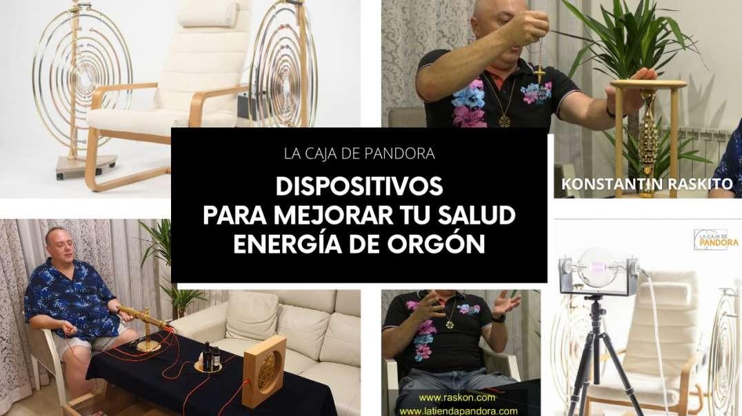 DISPOSITIVOS PARA MEJORAR TU SALUD, ENERGÍA DE ORGÓN con Konstantin Raskito