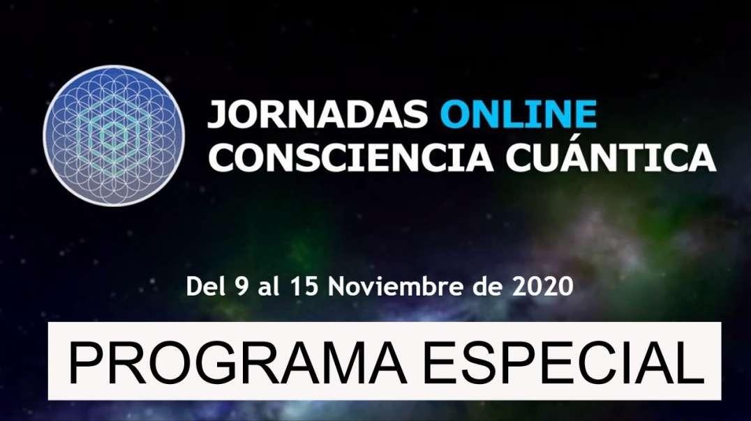 ESPECIAL JORNADAS CONSCIENCIA CUÁNTICA. Félix Torán, Ana María Oliva, Victor Brossa, Ángel Luis F.