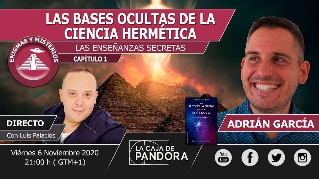 LAS BASES OCULTAS DE LA CIENCIA HERMÉTICA con Adrián García y Luis Palacios