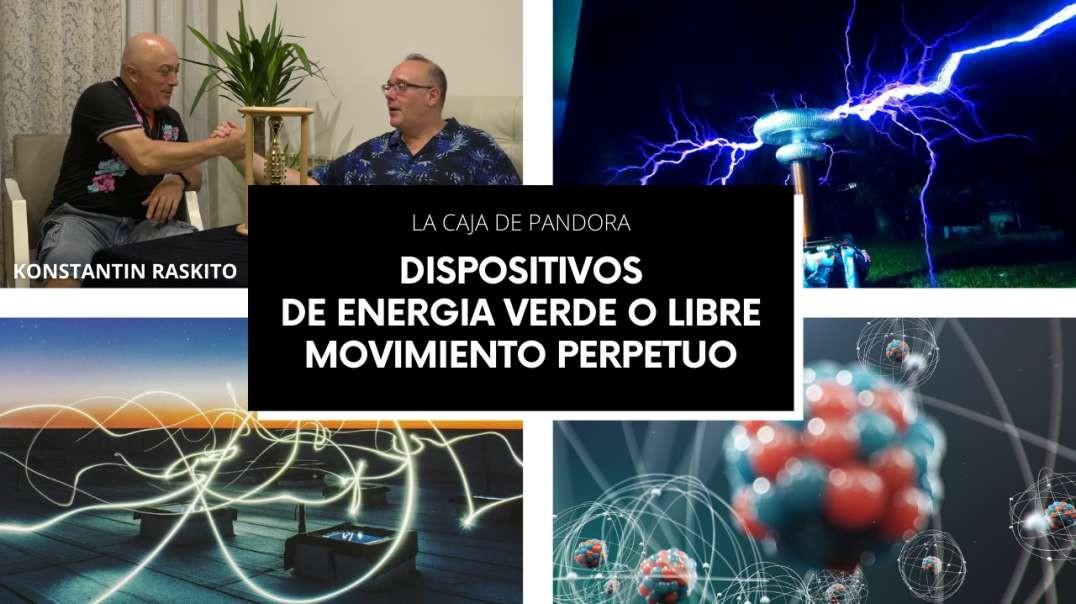 DISPOSITIVOS DE ENERGIA VERDE O LIBRE – MOVIMIENTO PERPETUO con Konstantin Raskito