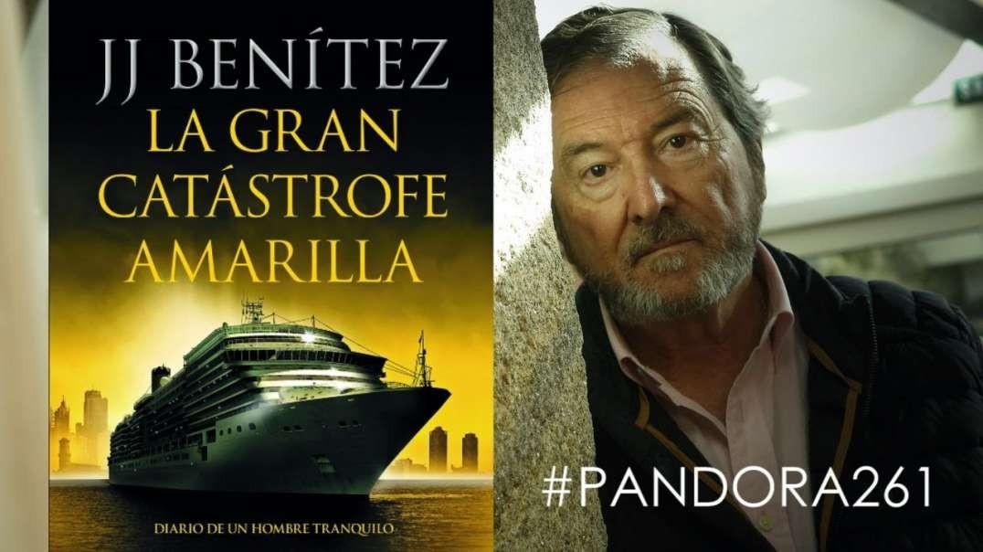 PANDORA #261: La Gran Catástrofe Amarilla, con JJ Benítez