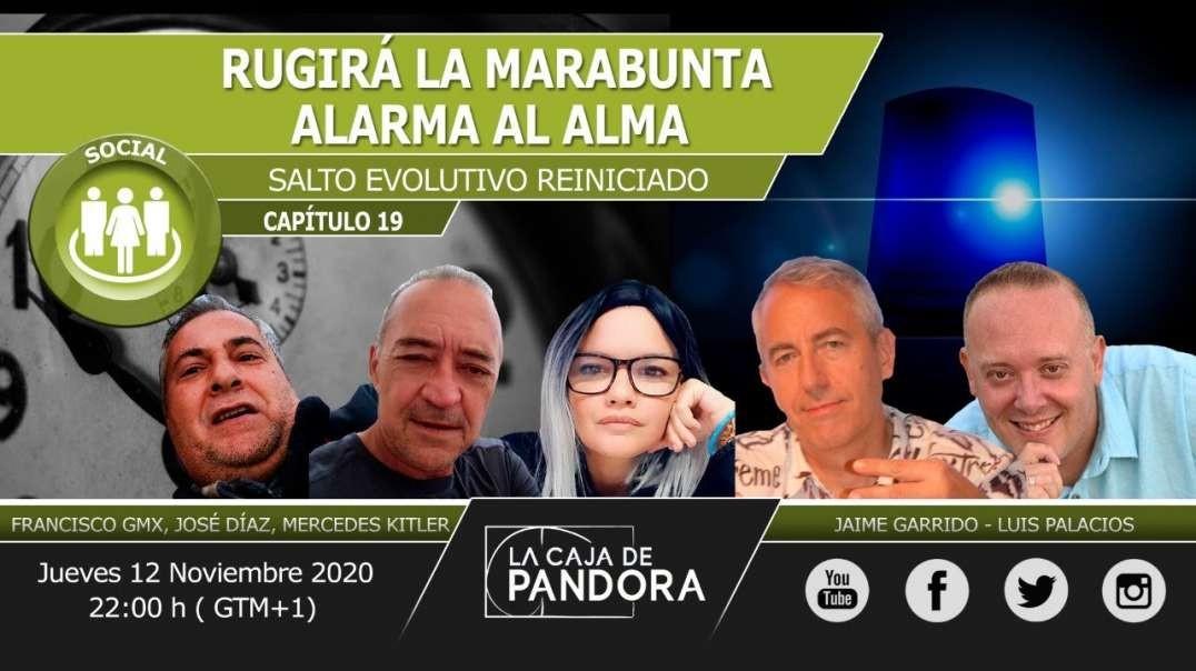 RUGIRÁ LA MARABUNTA. Alarma al Alma con Jaime Garrido, Mercedes Kitler, Francisco GMX, José Díaz