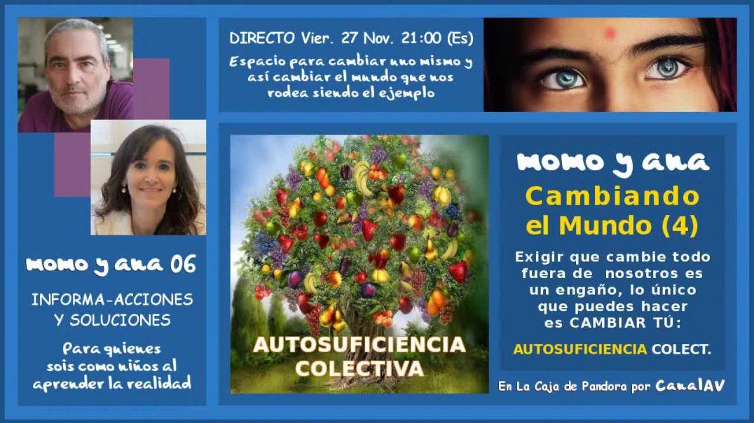 momo y ana 06 · CAMBIANDO EL MUNDO (4)_ AUTOSUFICIENCIA Colectiva (1)
