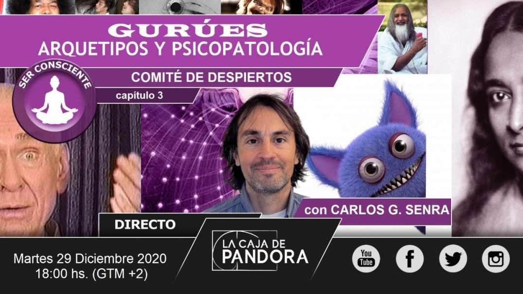 GURÚES: ARQUETIPOS Y PSICOPATOLOGÍA, con Carlos G. Senra