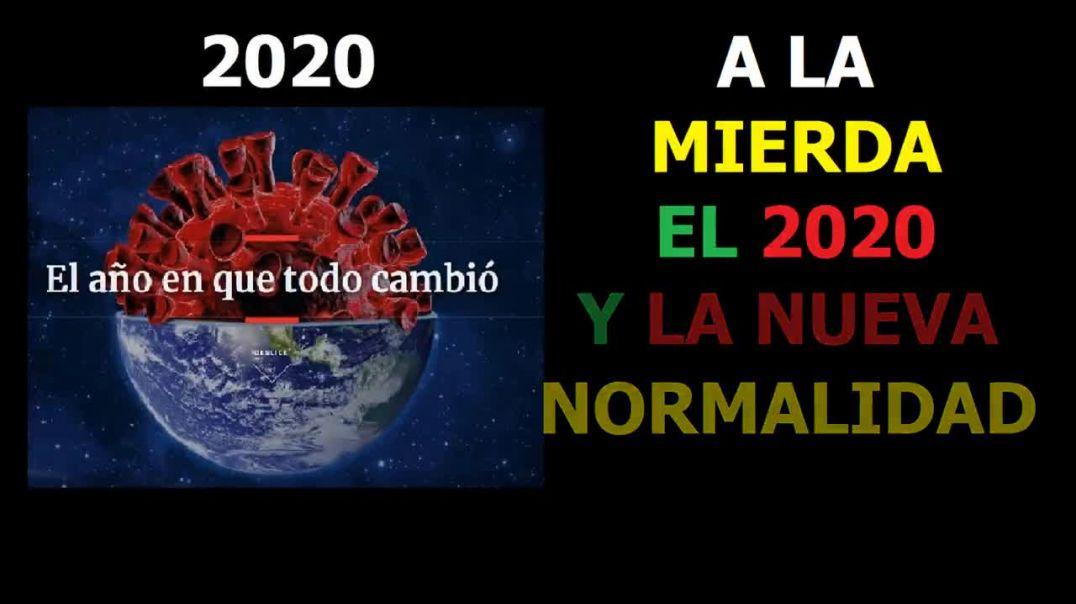 A la mierda EL 2020 Y  la nueva normalidad