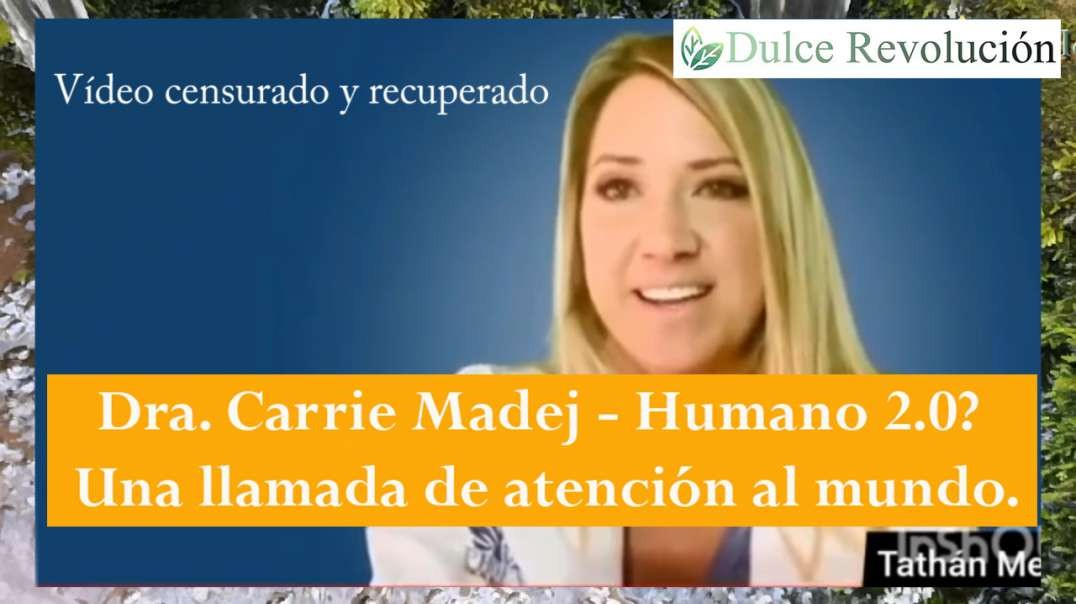 Dra. Carrie Madej - Humano 2.0 - Una llamada de atención al mundo.