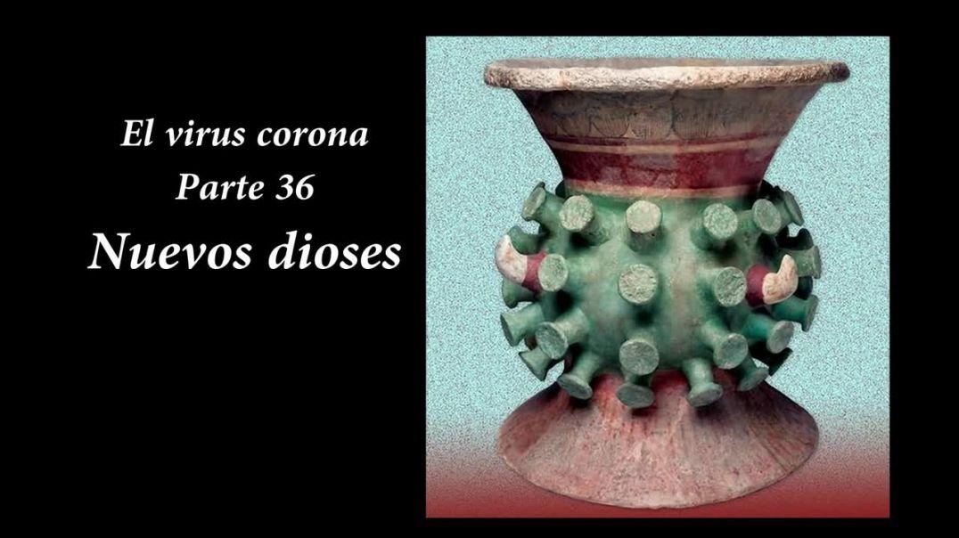 El virus corona - Parte 36 - Nuevos Dioses