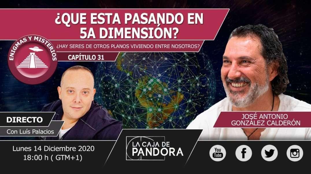 ¿QUE ESTA PASANDO EN 5A DIMENSIÓN? con José Antonio González Calderón