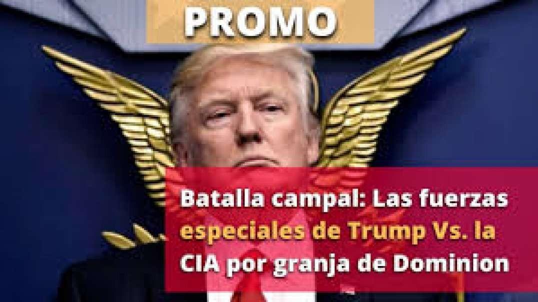 Batalla campal: Las fuerzas especiales de Trump Vs. la CIA por granja de Dominion