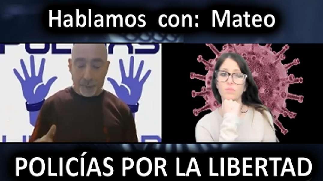 HABLAMOS CON MATEO, PRESIDENTE DE POLICIAS POR LA LIBERTAD